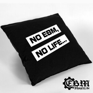 EBM Kissen - EBM IS OUR LIFE