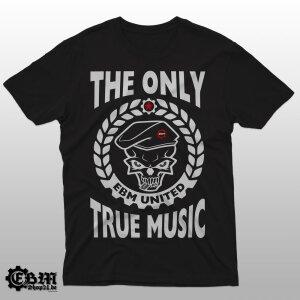 EBM - The Only True Music - T-Shirt M